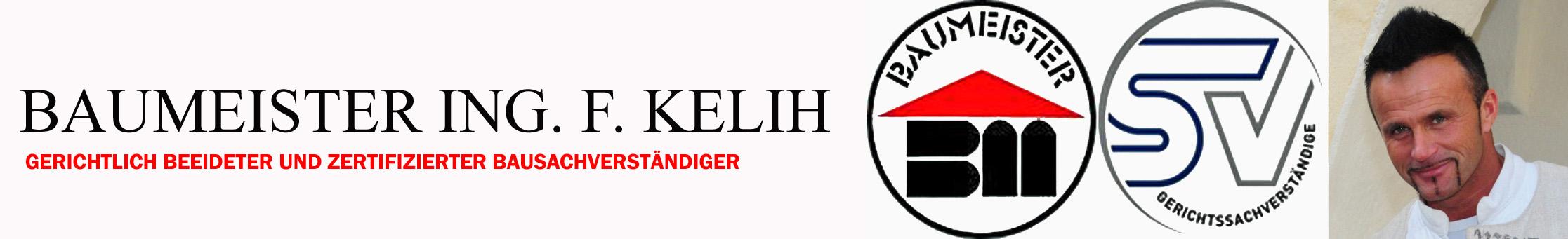 Baumeister Ing. F. Kelih Gerichtlich beeideter und zertifizierter Bausachverständiger